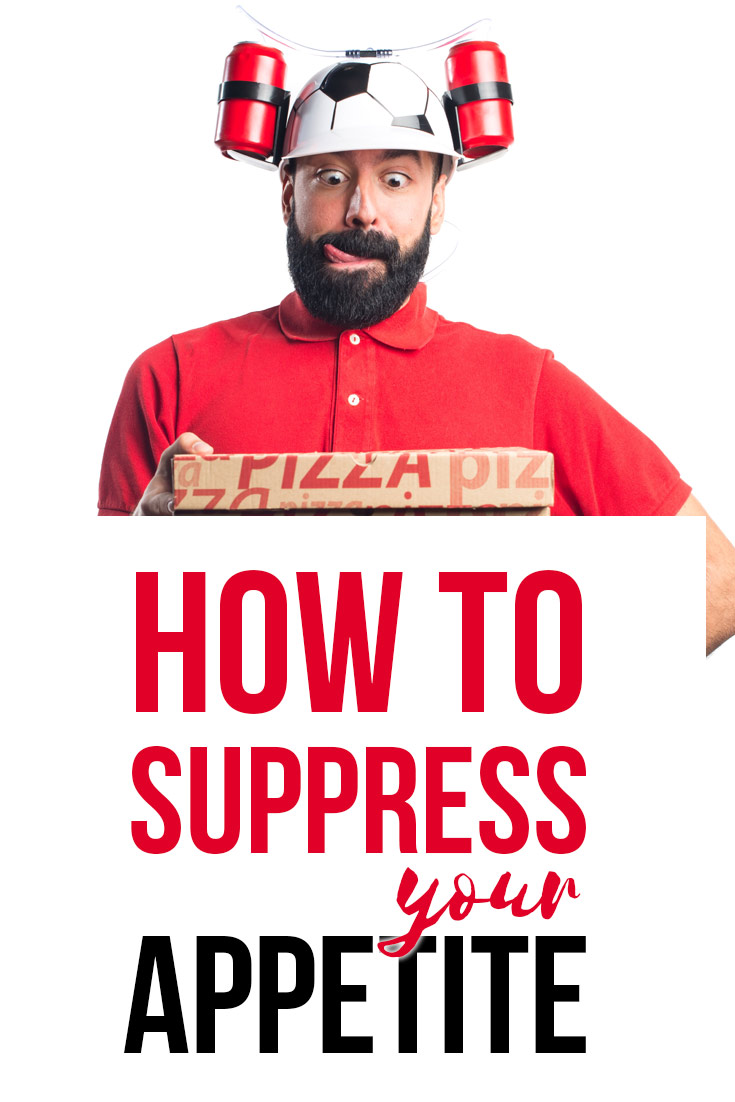 How to Suppress Your Appetite