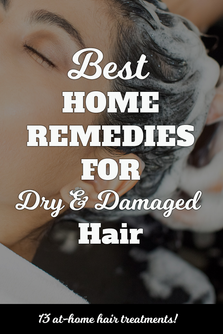 Best Home Remedies for Dry & Damaged Hair