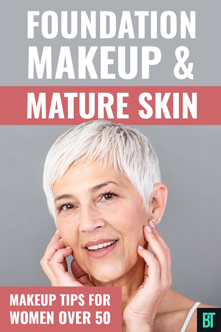Makeup Foundation Tips for Mature Skin (for Women Over 11-11)