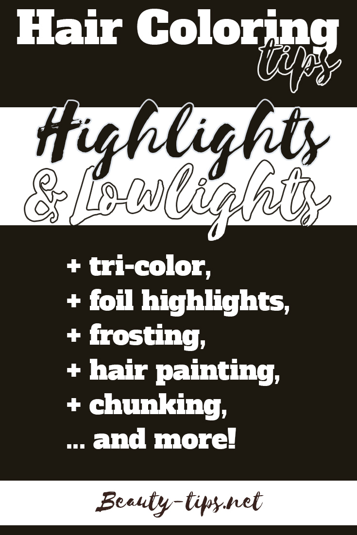 Hair Highlights & Lowlights : Techniques