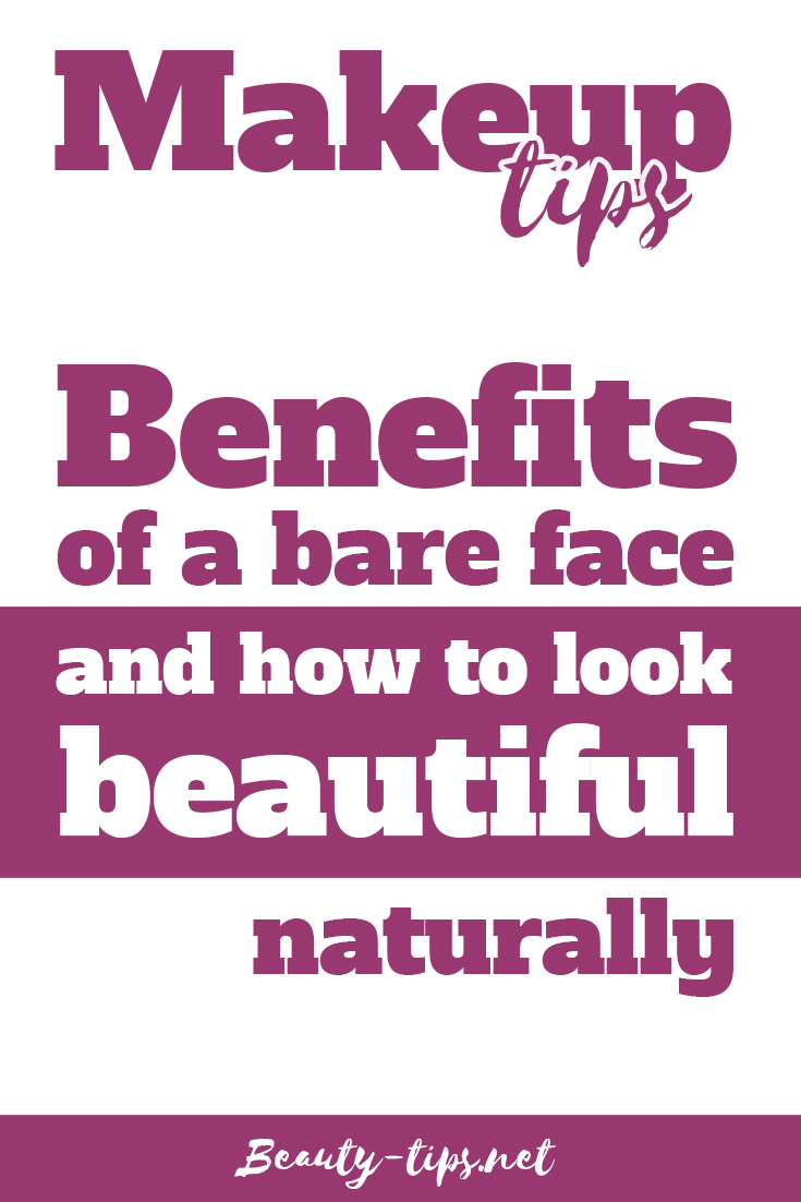 Makeup Tips: Benefits of a Bare Face