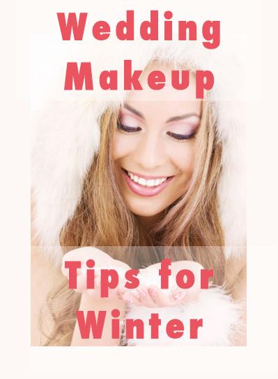 Makeup Tips For Winter Wedding : Wedding Makeup Tips for Winter