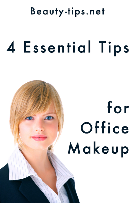 4 essential tips for office makeup