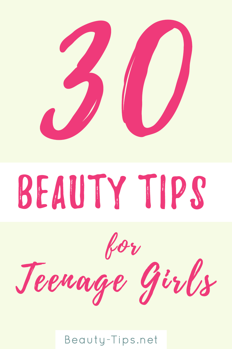 30 beauty tips for teenage girls
